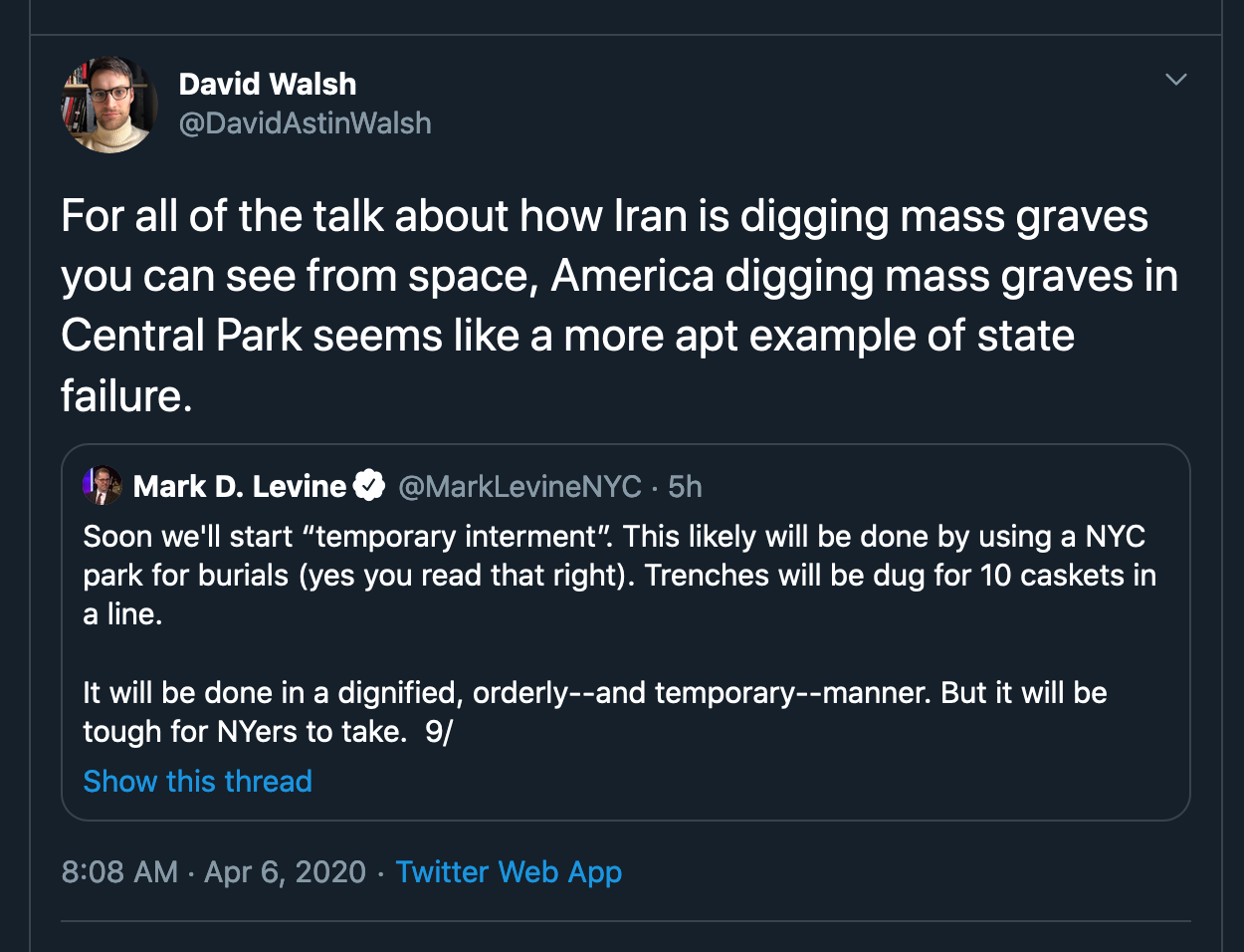 RT David Walsh @DavidAstinWalsh 'For all of the talk about how Iran is digging mass graves you can see from space, America digging mass graves in Central Park seems like a more apt example of state failure.'