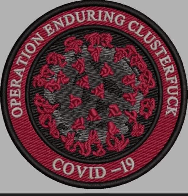 Image of a patch reading 'Operation Enduring Clusterfuck COVID-19'